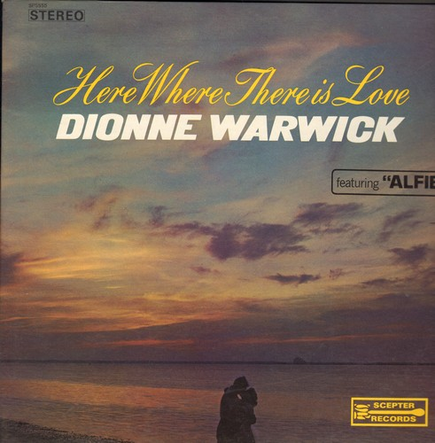 Warwick, Dionne - Here Where There Is Love: Alfie, Blowing In The Wind, As Long As He Needs Me, What The World Needs Now Is Love (vinyl STEREO LP record) - EX8/VG7 - LP Records