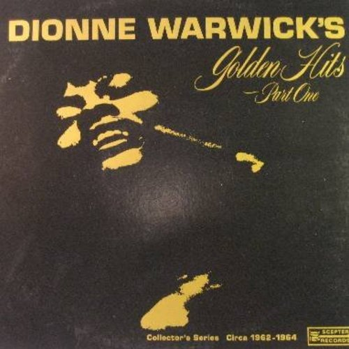Warwick, Dionne - Golden Hits Part 1: Don't Make Me Over, Wishin' And Hopin', Walk On By, Anyone Who Had A Heart, (There's) Always Something There To Remind Me (vinyl STEREO LP record) - EX8/VG7 - LP Records