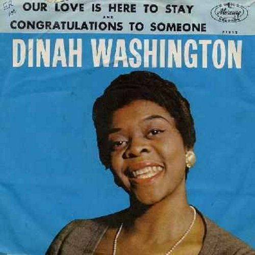 Washington, Dinah - Our Love Is Here To Stay/Congratulations To Someone (with picture sleeve) - NM9/VG7 - 45 rpm Records