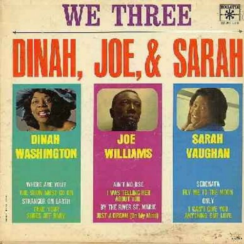 Washington, Dinah, Joe Williams, Sarah Vaughan - We Three - Dinah, Joe & Sarah: Take Your Shoes Off Baby, By The River St. Marie, Fly Me To The Moon, The Show Must Go On, I Can't Give You Anything But Love (vinyl MONO LP record) - NM9/VG7 - LP Records