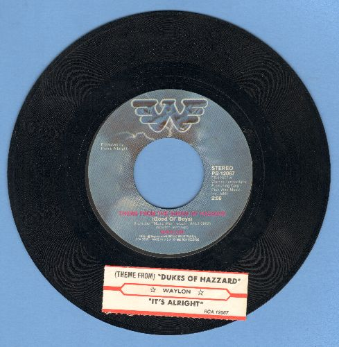 Waylon (Jennings) - Theme From The Dukes Of Hazzard (Good Ol' Boys)/It's Alright (with juke box label) - NM9/ - 45 rpm Records