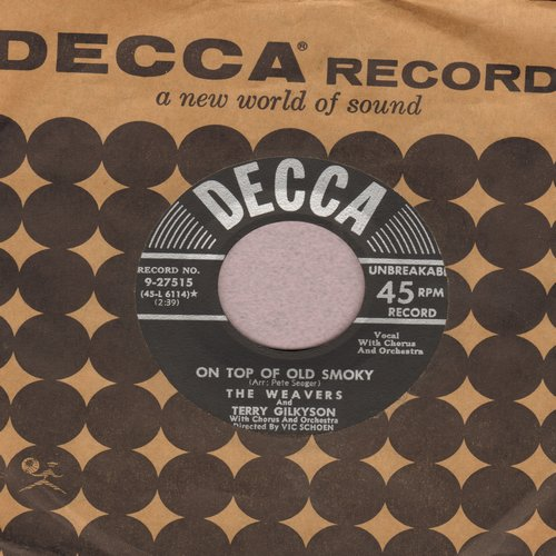 Weavers - On Top Of Old Smoky/Across The Wide Missouri (with vintage Decca company sleeve) - EX8/ - 45 rpm Records