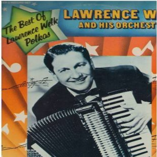 Welk, Lawrence & His Orchestra - The Best Of Lawrence Welk Polkas: Beer Barrel Polka, Clarinet Polka, Champagne Polka, Pennsylvania Polka, Liechtensteiner Polka, Chikcen Polka, High Life Polka (DELUXE 2 vinyl LP record set, gate-fold cover) - M10/EX8 - LP