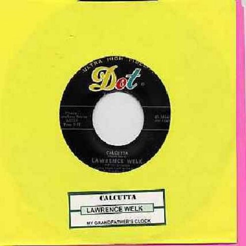 Welk, Lawrence - Calcutta/My Grandfather's Clock (Overlooked VERY NICE sentimental song with vocals by Larry Hooper, with juke box label) - NM9/ - 45 rpm Records