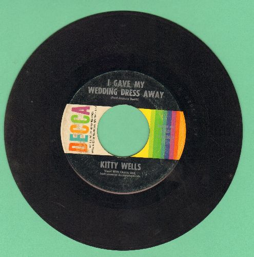 Wells, Kitty - I Gave My Wedding Dress Away/Cheatin's A Sin (multi-color label) - VG7/ - 45 rpm Records