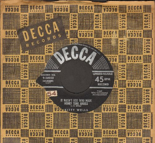 Wells, Kitty - It Wasn't God Who Made Honky Tonk Angels/I Don't Want Your Money, I Want Your Time (1952 first pressing with Decca company sleeve) - VG7/ - 45 rpm Records