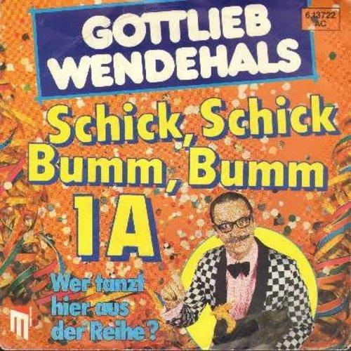 Wendehals, Gottlieb - Schick Schick Bumm Bumm 1 A/Wer tanzt hier aus der Reihe (German Pressing with picture sleeve, FANTASTIC PARTY NOVELTY!) - NM9/EX8 - 45 rpm Records