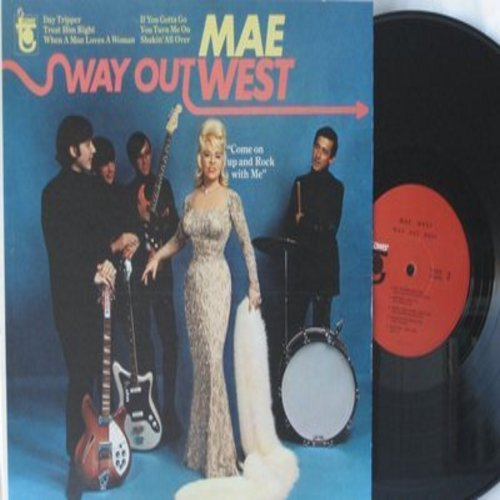 West, Mae - Way Out West - Come On Up And Rock With Me: Day Tripper, When A Man Loves A Woman, Shakin' All Over, Twist And Shout, Mae Day, You Turn Me On (vinyl mono LP record) - NM9/EX8 - LP Records