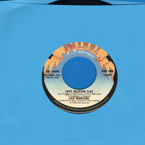 Whelchel, Lisa - Love Believer/How High, How Deep, How Wide (DJ advance copy) (Lisa Welchel was one of the 1970s Disney Mouseketeers and later co-starred in TV's -The Facts Of Life-) - NM9/ - 45 rpm Records