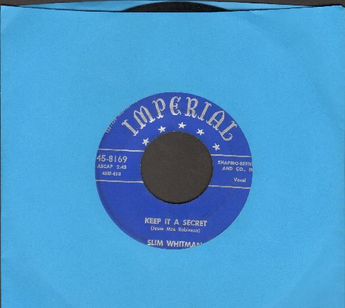 Whitman, Slim - Keep It A Secret/My Heart Is Broken In Three - EX8/ - 45 rpm Records