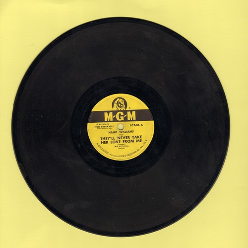 Williams, Hank - They'll Never Take Her Love From Me/Why Should We Try Anymore (10 inch 78 rpm record, NICE condition!) - EX8/ - 78 rpm