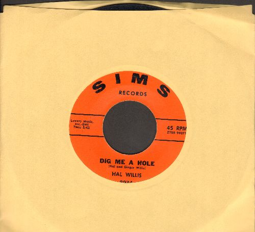Willis, Hal - Dig Me A Hole/The Lumberjack - EX8/ - 45 rpm Records