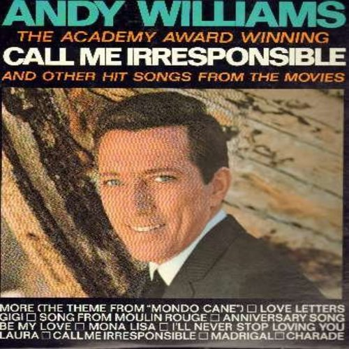 Williams, Andy - Call Me Irresponsible: More (Theme From Mondo Cane), Song From Moulin Rouge, I'll Never Stop Loving You, Anniversary Song, Mona Lisa (vinyl STEREO LP record) - NM9/EX8 - LP Records