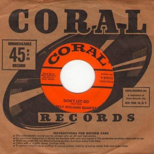 Williams, Billy Quartet - Don't Let Go/Baby, Baby (with vintage Coral company sleeve)(wol) - EX8/ - 45 rpm Records