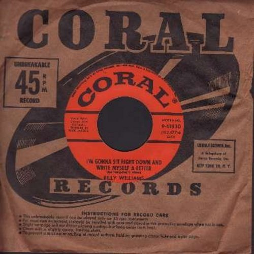 Williams, Billy - I'm Gonna Sit Right Down And Write Myself A Letter/Date With The Blues (with vintage Coral company sleeve) - VG7/ - 45 rpm Records