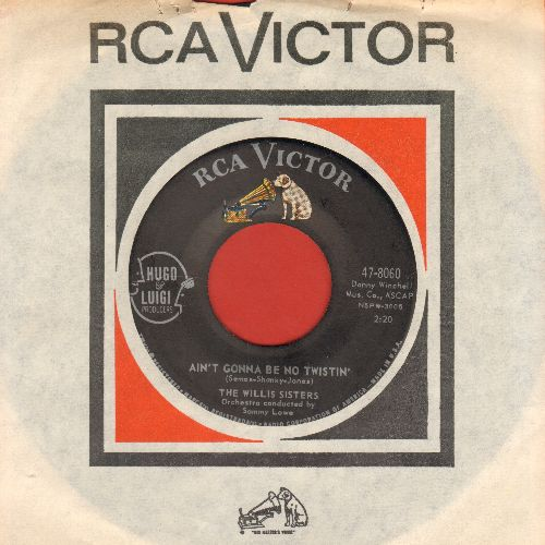 Willis Sisters - Ain't Gonna Be No Twistin'/It Hurts Me More Than You (NICE condition with vintage RCA company sleeve) - NM9/ - 45 rpm Records