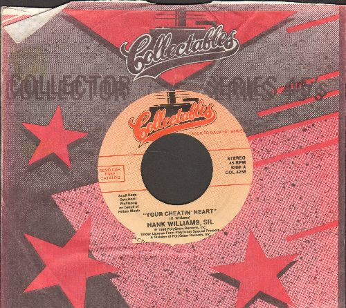 Williams, Hank - Your Cheatin' Heart/Cold, Cold, Heart (double-hit re-issue with Collectables company sleeve) - VG7/ - 45 rpm Records