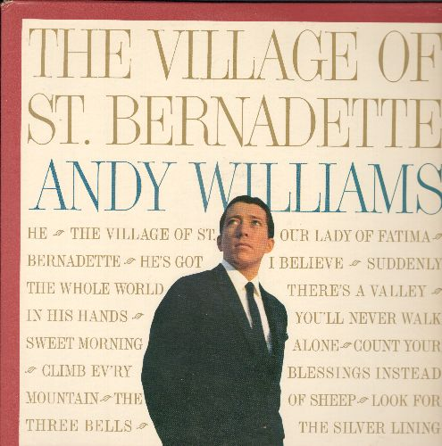 Williams, Andy - The Village Of St. Bernadette: You'll Never Walk Alone, I Believe, The Three Bells, Climb Ev'ry Mountain, He's Got The Whole World In His Hands (vinyl MONO LP record, NICE condition!) - NM9/NM9 - LP Records