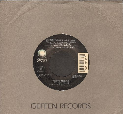 Williams, Christopher - Talk To Myself/Sweet Memories (with Geffen company sleeve) - NM9/ - 45 rpm Records