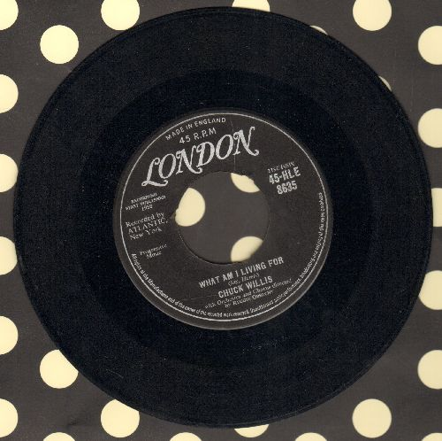 Willis, Chuck - What Am I Living For/Hang Up My Rock And Roll Shoes (British Pressing) - EX8/ - 45 rpm Records