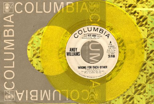 Williams, Andy - Wrong For Each Other (double-A-sided YELLOW Vinyl DJ Pressing with Columbia company sleeve) - EX8/ - 45 rpm Records