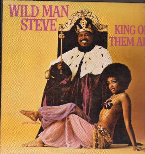 Wildman Steve - King Of Them All (vinyl STEREO LP record - Adult Humor Comedy)(minor wol) - NM9/EX8 - LP Records