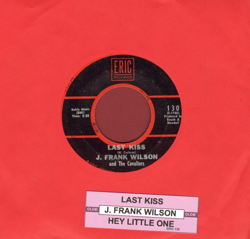 Wilson, J. Frank - Last Kiss/Hey Little One (double-hit re-issue) - EX8/ - 45 rpm Records