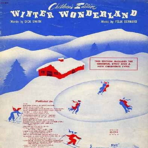 Smith, Dick, Felix Bernard - Winter Wonderland - Vintage Sheet Music of the Classic Christmas Song. The warm sounds of Christmas Festivities year after year. A Collector's Item! - NM9/ - Sheet Music
