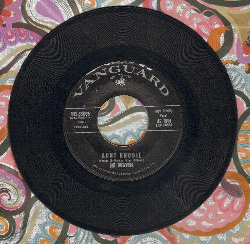 Weavers - Aunt Rhodie/Bury Me Beneath The Willow - EX8/ - 45 rpm Records