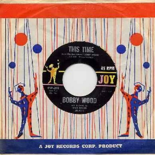 Wood, Bobby - This Time/That's All I Need To Know (with vintage Joy company sleeve) - M10/ - 45 rpm Records