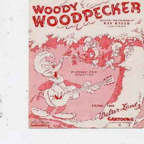 Kyser, Kay - Woody Woodpecker (from the Walter Lantz Cartoons) - Original SHEET MUSIC for the Classic Cartoon Theme, VERY NICE cover art featuring a scene from the Cartoon Series. (THIS IS SHEET MUSIC, NOT ANY OTHER KIND OF MEDIA! INTERNATIONAL SHIPPING R