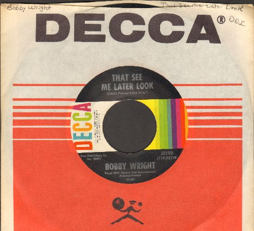 Wright, Bobby - That See Me Later Look/Nail My Shoes To The Floor (with Decca company sleeve) - NM9/ - 45 rpm Records