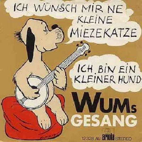 Wum - Ich wunsch mir ne kleine Miezekatze/Ich bin ein kleiner Hund (German pressing, 1970s Novelty Record with picture sleeve, sung in German) - EX8/EX8 - 45 rpm Records