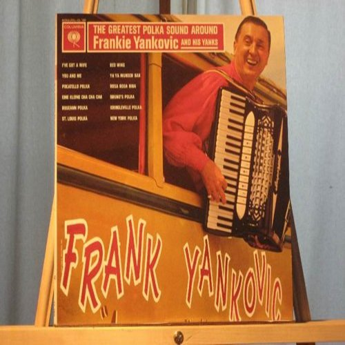 Yankovic, Frankie & His Yanks - The Greatest Polka Sound Around: I've Got A Wife, St. Louis Polka, Eine Kleine Cha Cha Cha, Rosa Rosa Nina, Ya Ya Wunderbar (vinyl MONO LP record) - NM9/NM9 - LP Records
