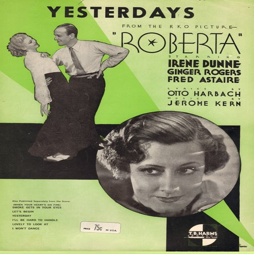 Dunne, Irene - Yesterdays - Vintage SHEET MUSIC for song featured in 1933 film -Roberta- starring Irene Dunne; BEAUTIFUL cover art featuring stars! - NM9/ - 45 rpm Records