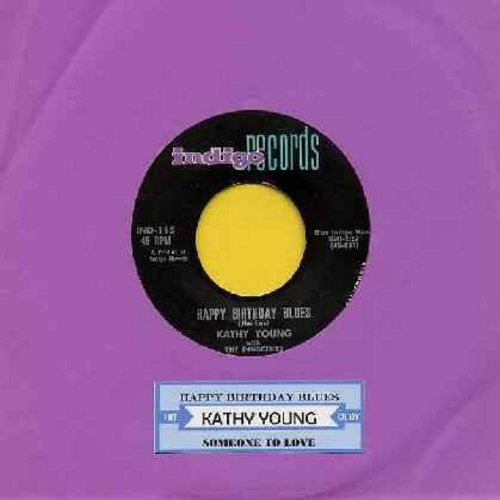 Young, Kathy - Happy Birthday Blues/Someone To Love (with juke box label) - EX8/ - 45 rpm Records