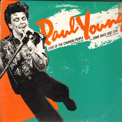 Young, Paul - Love Of The Common People (5:50 minutes Extended Club Mix)/Come Back And Stay (7:32 minutes Extended Club Mix) (12 inch Maxi Sinle with picture cover) - EX8/EX8 - Maxi Singles