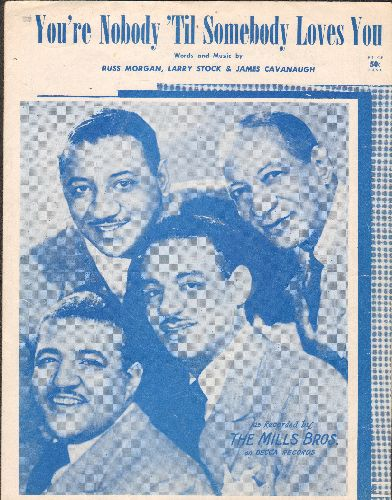 Mills Brothers - You're Nobody 'Til Somebody Loves You - Vintage SHEET MUSIC of the song made popular by The Mills Brothers - NICE cover foto of the vocal group! - VG7/ - Sheet Music