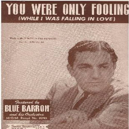 Blue Barron & His Orchestra - You Were Only Fooling (While I Was Falling In Love) - Vintage SHEET MUSIC for the popular Standard (This is SHEET MUSIC, not any other kind of media!) - EX8/ - Sheet Music
