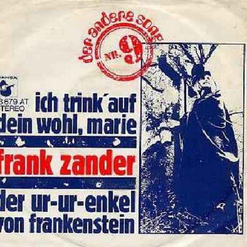 Zander, Frank - Ich trink auf dein Wohl, Marie/Der Ur-ur-enkel von Frankenstein (German Pressing, sung in German, with picture sleeve) - NM9/VG6 - 45 rpm Records