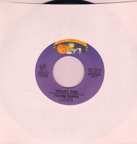 Zappa, Frank & Moon - Valley Girl/You Are What You Is (The ULTIMATE Novelty Record that started a short-lived Global craze!)  - EX8/ - 45 rpm Records