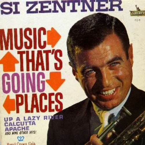 Zentner, Si - Music That's Going Places: Up A Lazy River, Calcutta, Apache, Volga Boatman, New American Patrol, Lonesome Road, Hollywood Twist (vinyl MONO LP record) - EX8/EX8 - LP Records