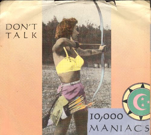 10,000 Maniacs - Don't Talk (double-A-sided DJ advance pressing with picture sleeve) - NM9/VG7 - 45 rpm Records