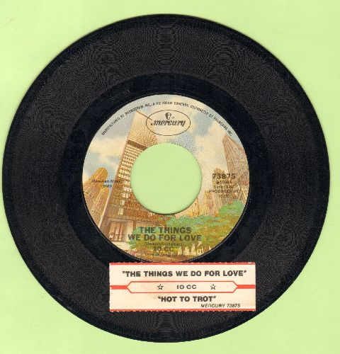 10 CC - The Things We Do For Love/Hot To Trot (with juke box label) - EX8/ - 45 rpm Records
