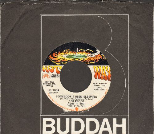 100 Proof Aged In Soul - Somebody's Been Sleeping/I've Come To Save You (with Buddah company sleeve) - EX8/ - 45 rpm Records