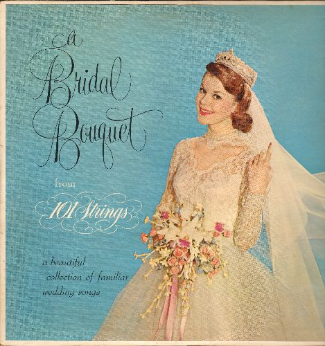 101 Strings - A Bridal Bouquet: A Beautiful collection of familiar wedding songs (Vinyl MONO LP record) - EX8/EX8 - LP Records