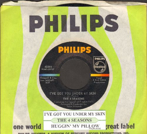 Four Seasons - I've Got You Under My Skin/Huggin' My Pillow (with juke box labe and Philips company sleeve) - NM9/ - 45 rpm Records