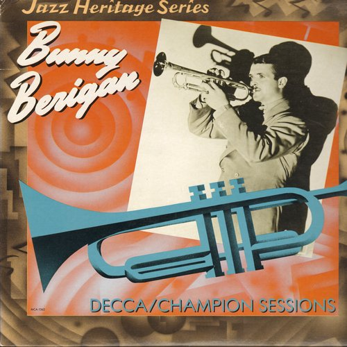 Berigan, Bunny - The Decca/Champion Sessions: Mama Don't Allow It, I Hope Gabriel Likes My Music, I'm Gonna Sit Right Down And Write Myself A Letter (Vinyl LP record, re-issue of vintage 1930s Big Band recordings) - NM9/NM9 - LP Records