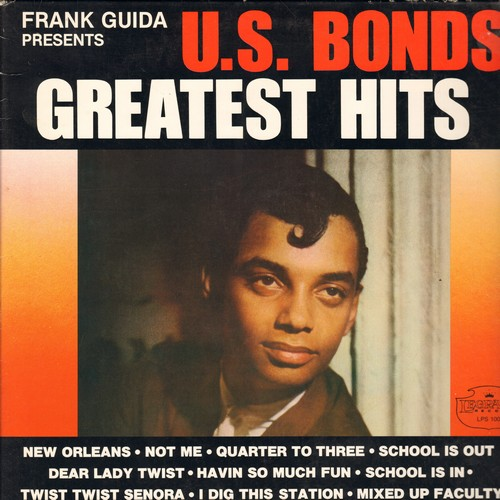 Bonds, U.S. - U.S. Bonds Greatest Hits: Quarter To Three, School Is Out, Dear Lady Twist, Twist Twist Seniora (Vinyl LP record, gate-fold cover, re-issue of vintage recordings) (CANADA) - NM9/EX8 - LP Records