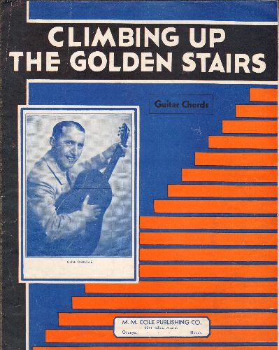 Carlisle, Cliff - Climbing Up The Golden Satirs - Vintagew 1936 SHEET MUSIC for the Cliff Carlisle Hit (NICE cover portrait of the artist!) - VG7/ - Sheet Music
